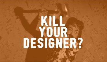 Kill Your Designer Cover